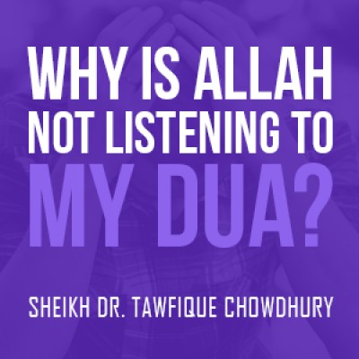 Why Is Allah Not Listening To My Dua
