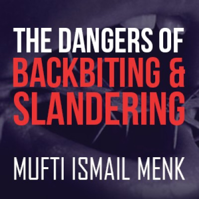 The Dangers Of Backbiting & Slandering