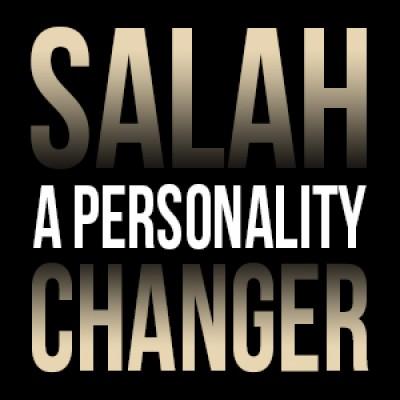 Salah – A Personality Changer