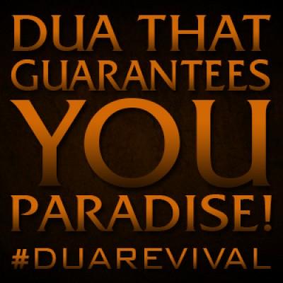 Dua That Guarantees You Paradise!
