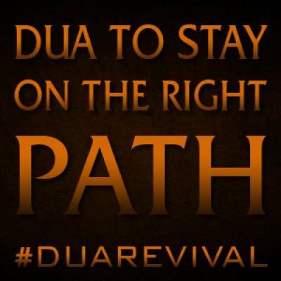 Dua to Stay On The Right Path