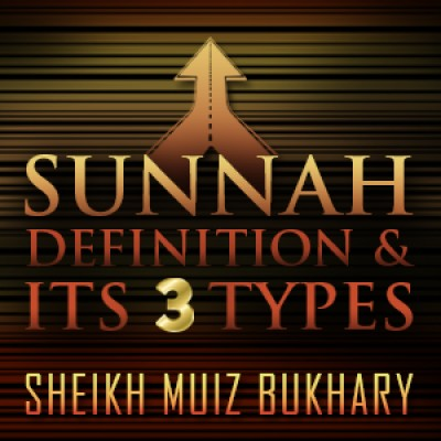 Sunnah - Definition & Its 3 Types