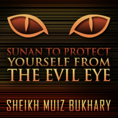 Sunan To Protect yourself From The Evil Eye