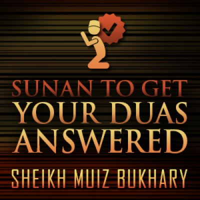 Sunan To Get Your Duas Answered