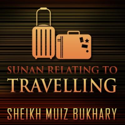 Sunan Relating To Travelling