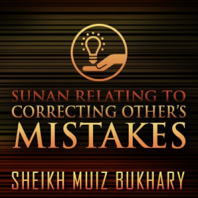 Sunan Relating To Correcting Other's Mistakes