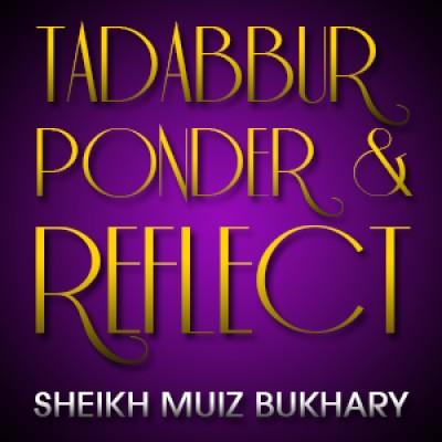 Tadabbur - Ponder & Reflect