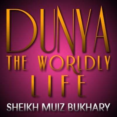 Dunya - The Worldly Life