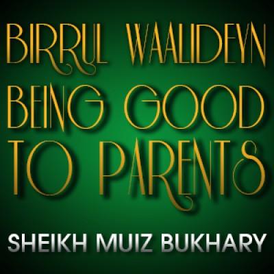 Birrul Waalideyn - Being Good To Parents
