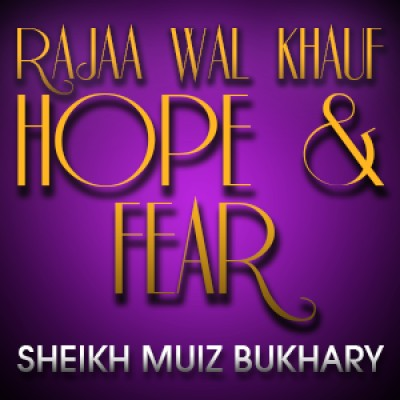 Rajaa Wal Khauf - Hope & Fear