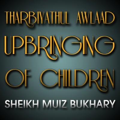 Tharbiyathul Awlaad - Upbringing Of Children