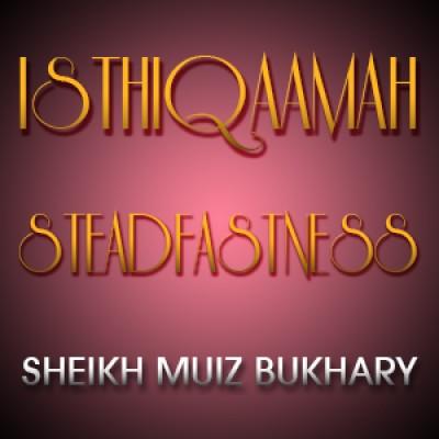 Isthiqaamah - Steadfastness á´´á´°