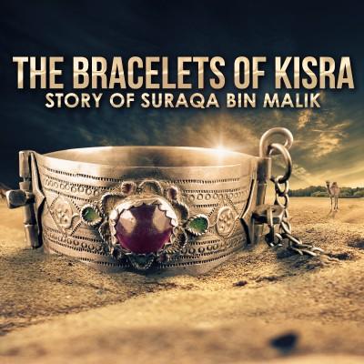 Bracelets Of Kisra (Story Of Suraqa)