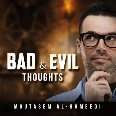 Bad & Evil Thoughts