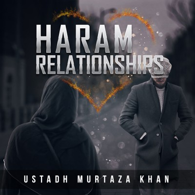 What The Quran Says About Boyfriend/Girlfriend Relationships - Powerful Reminder