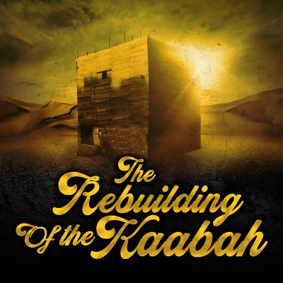 [EP06] Young Muhammad (ï·º) & The Black Stone - Story Of Muhammad (ï·º) - #SeerahSeries