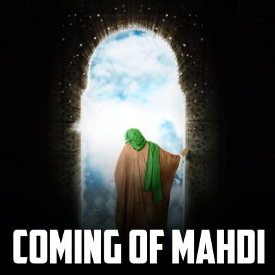 MAHDI IS COMING SOON! - BASED ON AUTHENTIC HADITH