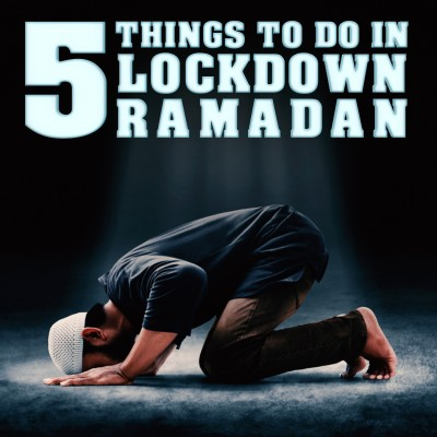 5 THINGS TO DO IN LOCKDOWN RAMADAN 2020!