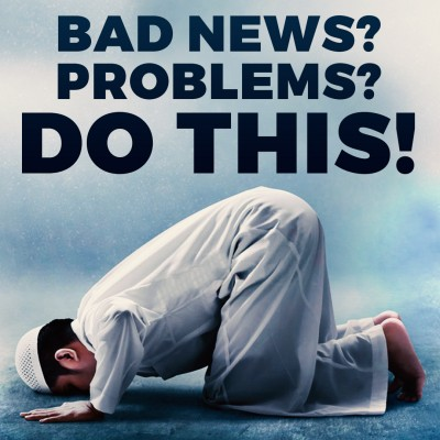 MUSLIMS SHOULD IMMEDIATELY DO THIS WHEN GIVEN BAD NEWS! ????