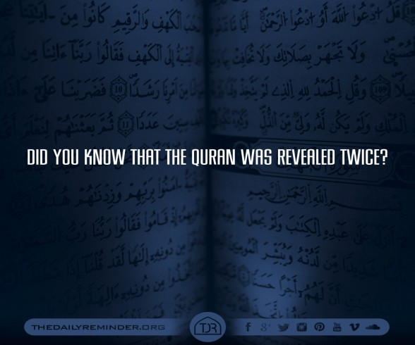 The Quran was revealed twice: