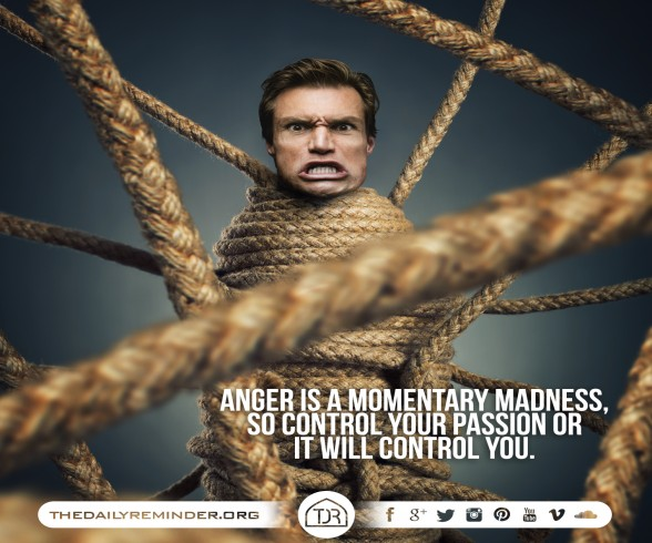 Anger is a momentary madness,