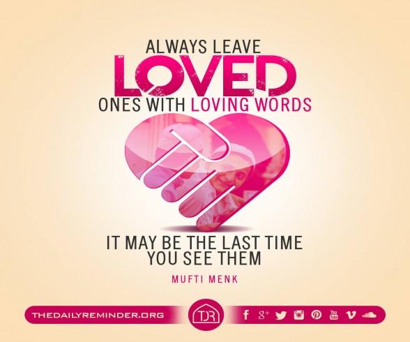 Always leave loved