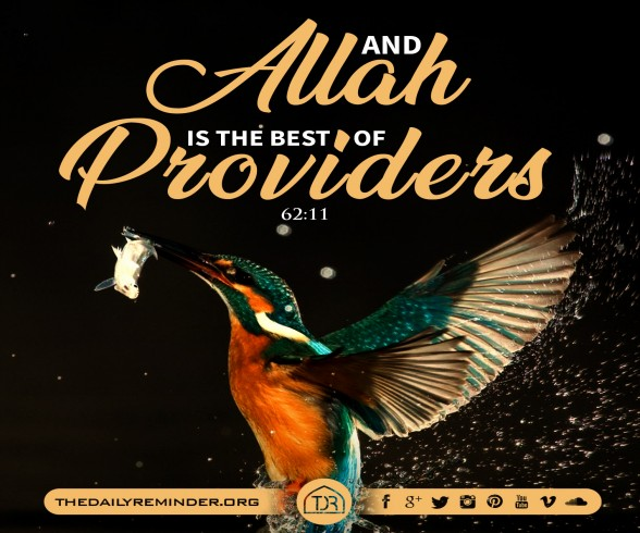...and Allah is the best of providers. [62:11]