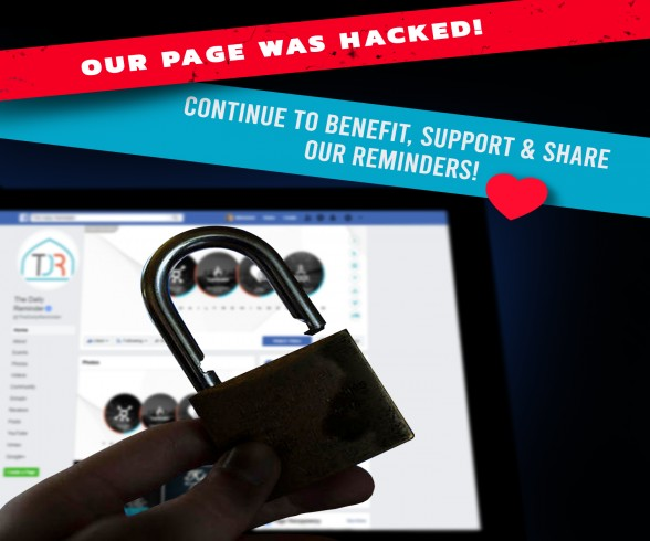 Our Facebook page (https://www.facebook.com/TheDailyReminder) was hacked last week!