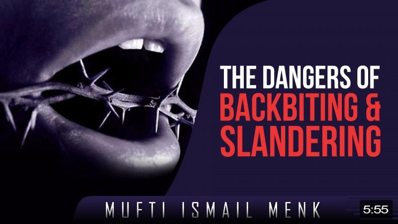 The Dangers Of Backbiting & Slandering