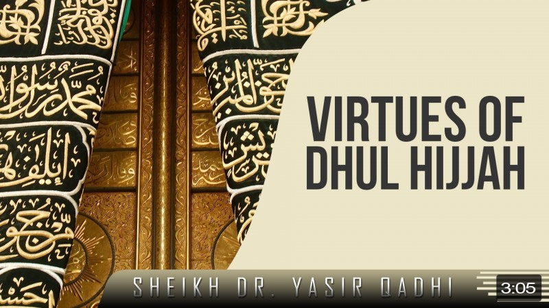 Virtues Of Dhul Hijjah