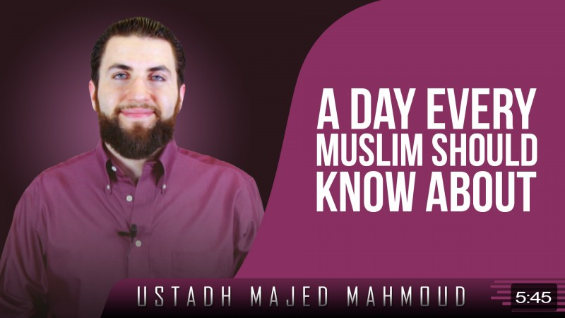 A Day Every Muslim Should Know About