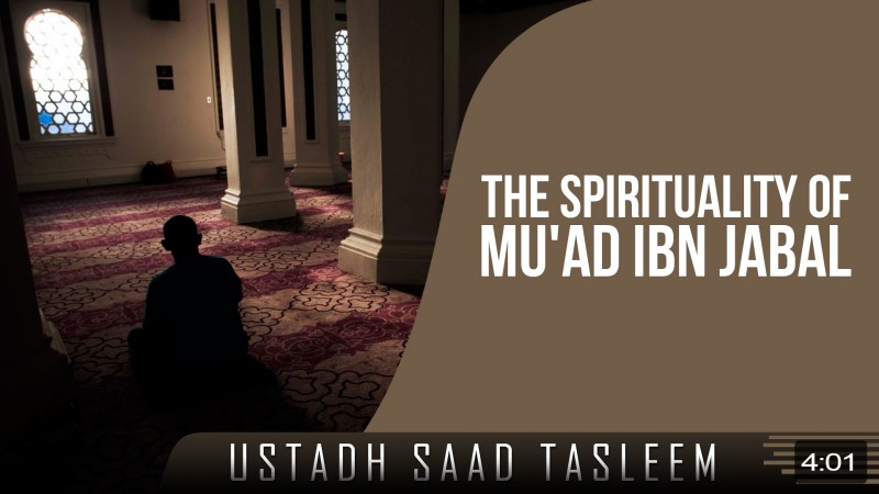 The Spirituality Of Mu'ad Ibn Jabal