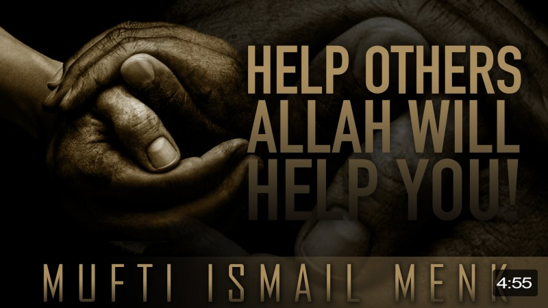 Help Others - Allah Will Help You