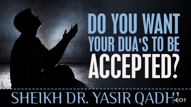 Do You Want Your Dua's To Be Accepted?