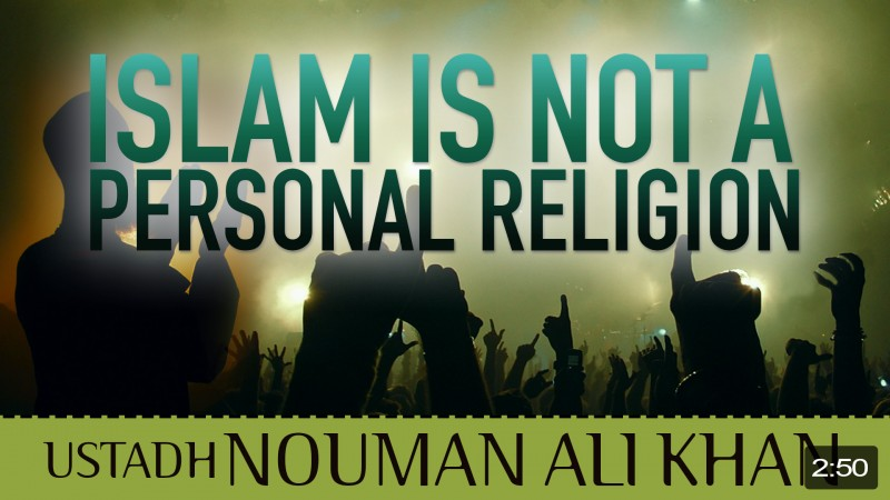 Islam Is Not A Personal Religion