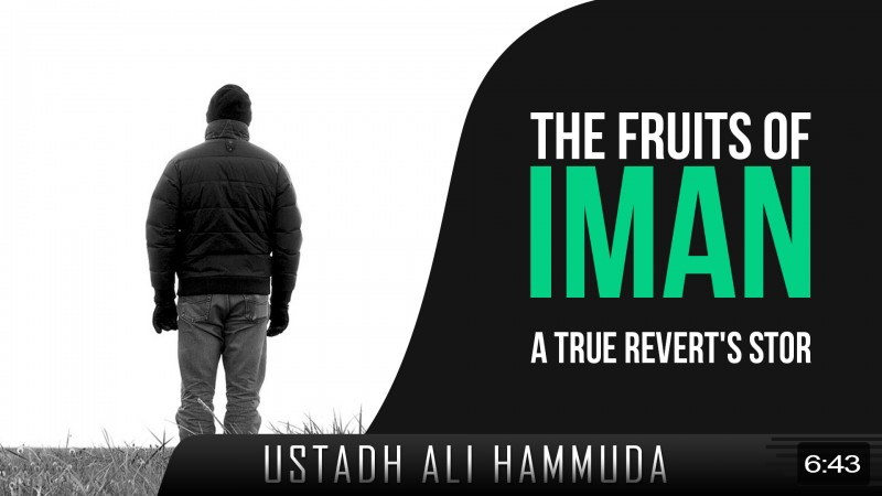 The Fruits Of Iman - A True Revert's Story
