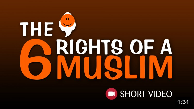 The 06 Rights Of A Muslim