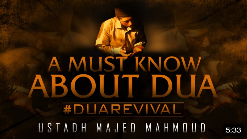 A Must Know About Dua