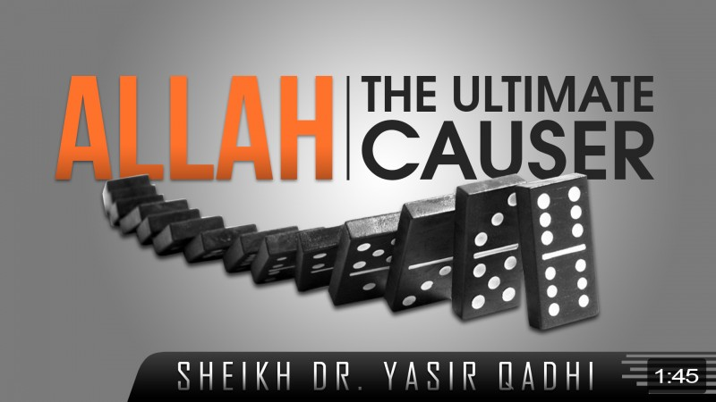 Allah - The Ultimate Causer
