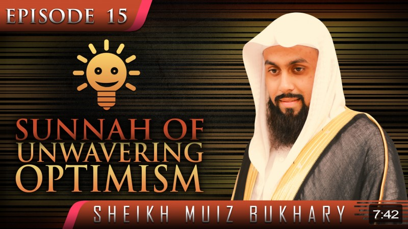 Sunnah Of Unwavering Optimism