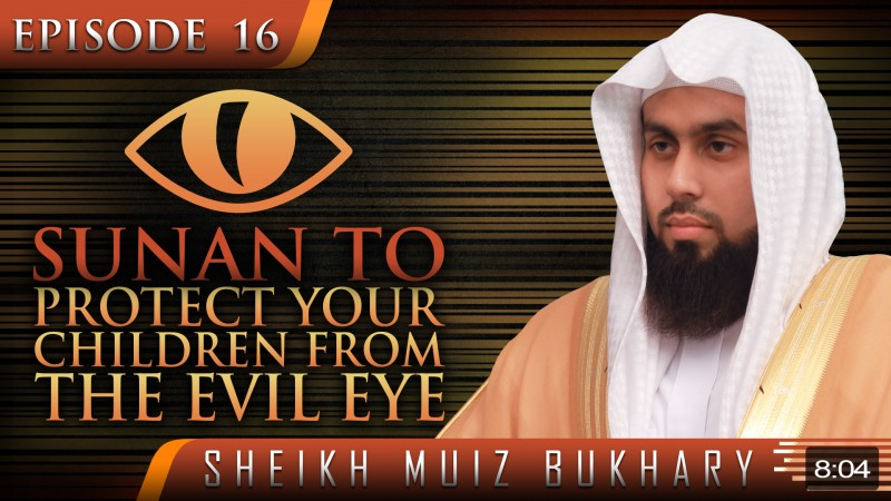 Sunan To Protect Your Children From The Evil Eye
