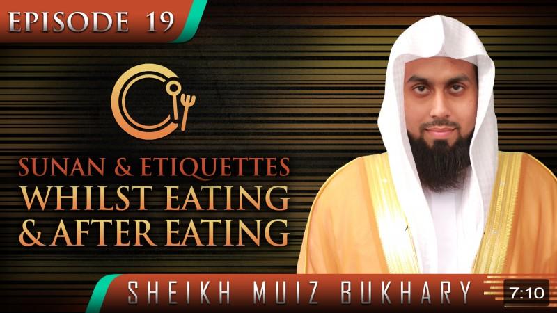 Sunan & Etiquettes Whilst Eating & After Eating