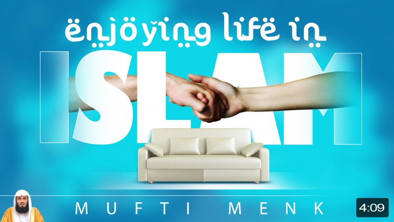 Enjoying Life In Islam