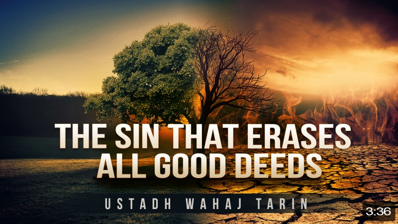 This Sin May Erase All Your Good Deeds!