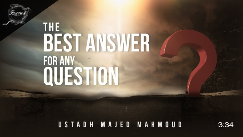 The Best Answer To Any Question