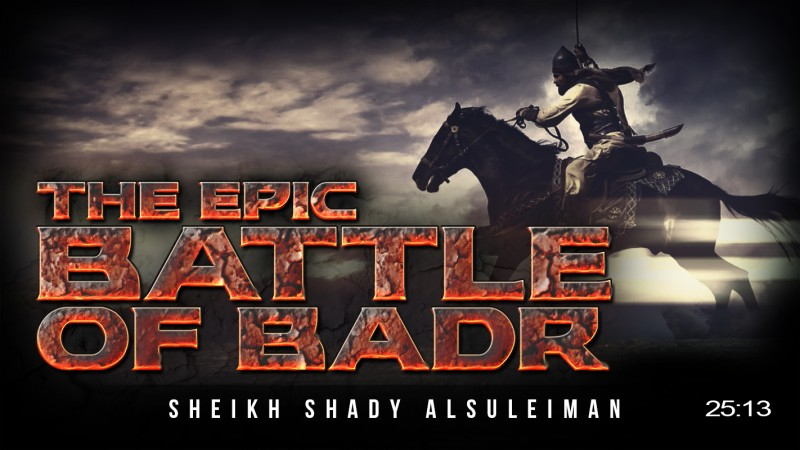 [POWERFUL SPEECH] The Epic Battle Of Badr - 313 Vs. 1000