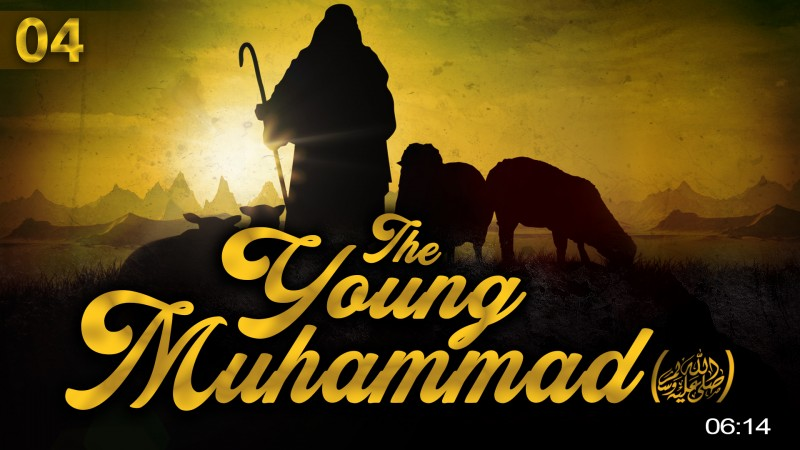 [EP04] When Muhammad (ﷺ) Was A Young Man - Story Of Muhammad (ﷺ)