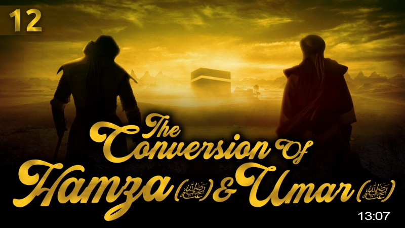 [EP12] When Hamza & Umar Converted To Islam - Story Of Muhammad (ï·º)