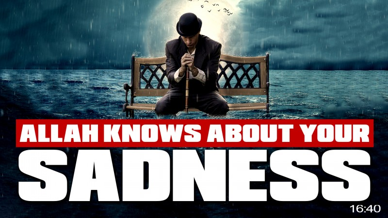 [Emotional] Allah Does NOT Want You To Be Sad ???? - 5 Guaranteed Ways To Rid Sadness & Depression!