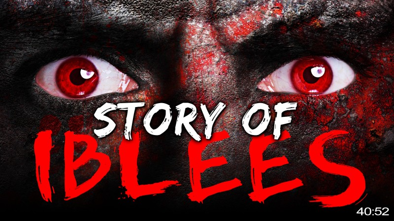 Story Of IBLEES & His Army - Exposing The Devil's TRICKS & MAGIC